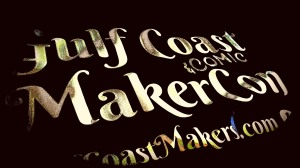Gulf Coast Maker & Comic Con 2018 Fun & Successful!   Gulf